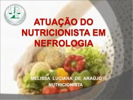 ATUAÇÃO DO NUTRICIONISTA EM NEFROLOGIA