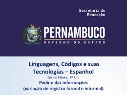 Pedir e dar informações (variação de registro formal e informal)