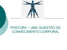 POSTURA – UMA QUESTÃO DE CONHECIMENTO CORPORAL