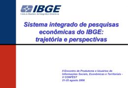 O sistema integrado de pesquisas econômicas do IBGE: trajetória e