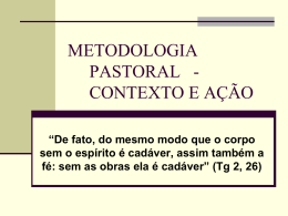 METODOLOGIA PASTORAL - CONTEXTO E AÇÃO
