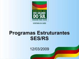Apresentação e debate do Programa Estruturante da SES/RS