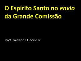 O Espírito Santo no envio da Grande Comissão