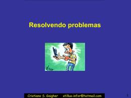 Resolvendo problemas - Professor Cristiano S. Gaigher