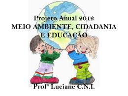 Projeto Anual 2012 MEIO AMBIENTE, CIDADANIA E EDUCAÇÃO