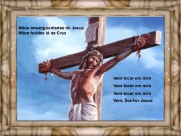 Mãos ensanguentadas de Jesus
