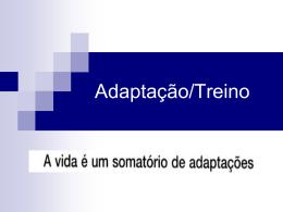 Adaptação/Treino