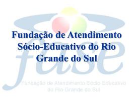 FUNDAÇÃO DE ATENDIMENTO SÓCIO-EDUCATIVO