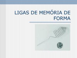 LIGAS DE MEMÓRIA DE FORMA