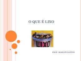 O QUE É LIXO - Professor Marlon
