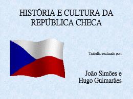 HISTÓRIA E CULTURA DA REPÚBLICA CHECA Trabalho