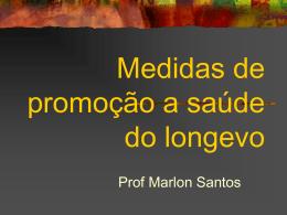 Medidas de promoção a saúde do longevo - Professor Marlon