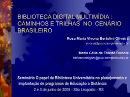 Rosa Vivona e Célia Dubois PUCCAMPINAS