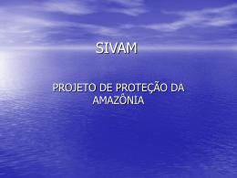 SIVAM – projeto de proteção a Amazônia
