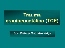 Trauma Cranioencefálico (TCE)