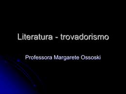 Literatura - trovadorismo