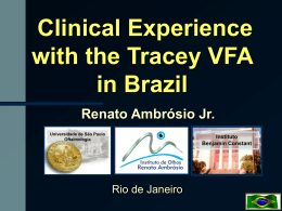Clinical Experience with the Tracey VFA in Brazil
