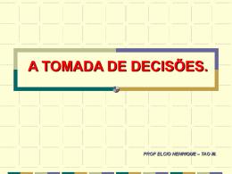 A TOMADA DE DECISÕES.