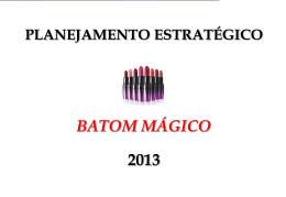 Grupo Furlan Plan-Estrat Batom Magico 2013
