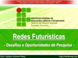 Redes Futurísticas: Desafios e Oportunidades de Pesquisa.