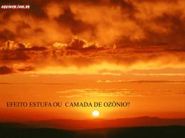 EFEITO ESTUFA OU CAMADA DE OZÔNIO