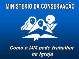 O Ministério da Conservação é um plano para conservar os novos