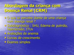 Abordagem da criança com Doença Renal (CRM)
