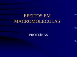 3 Efeitos em macromoléculas-proteínas