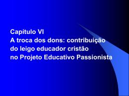 Projeto Educativo PassionistaVI - Colégio Passionista São Paulo da