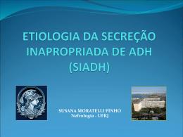 CAUSAS DE SECREÇÃO INAPROPRIADA DE ADH (SIADH)
