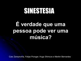 O que causa a sinestesia?