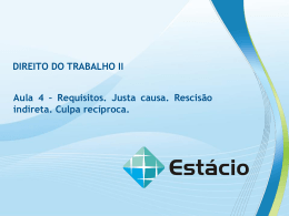 Requisitos. Justa causa. Rescisão indireta