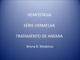 Hemostasia, serie vermelha e anemia