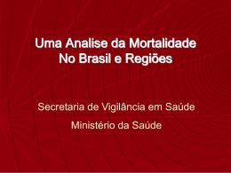 Uma análise da mortalidade no Brasil e regiões
