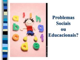 Prática Educativa x Problemas Sociais.