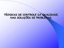 técnicas de controle da qualidade, nas soluções de problemas