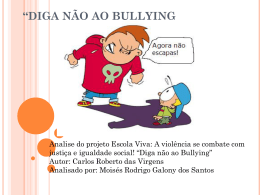 """""""DIGA NÃO AO BULLYING"""