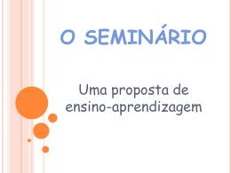 O SEMINÁRIO Uma proposta de aprendizagem