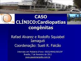 Caso Clínico: Cardiopatias congênitas
