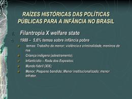 raízes históricas das políticas públicas para a infância no brasil