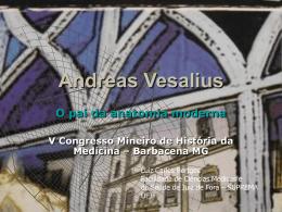 Andreas Vesalius - Dr. Luiz Carlos Bertges