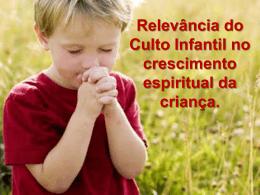 A relevância do Culto Infantil no desenvolvimento Espiritual da