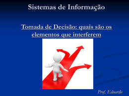 Sistemas de Informação Tomada de Decisão: quais