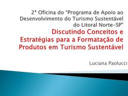Turismo Sustentável - 2011 - Apresentação Luciana Paolucci