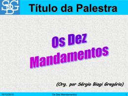 Dez Mandamentos, Os - Sérgio Biagi Gregorio