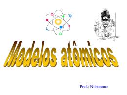 Modelos Atômicos - 3° - Prof. Nilsonmar