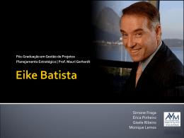 Eike Batista - MGerhardt Consultorias