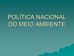 Slides Política Nacional do Meio Ambiente