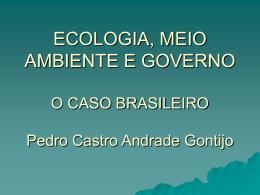 ECOLOGIA, MEIO AMBIENTE E GOVERNO O CASO BRASILEIRO