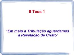 Em meio à tribulação aguardamos a revelação de Cristo